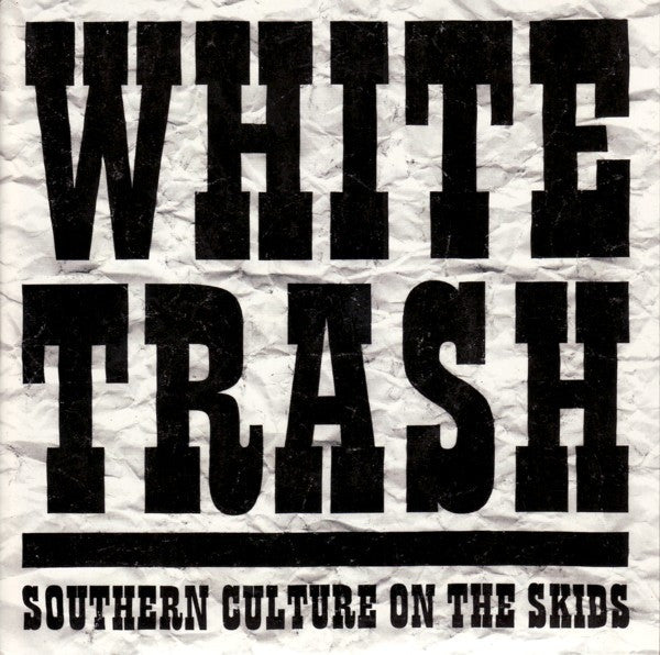 "Southern Culture On The Skids - White Trash (7"", Single) - USED"