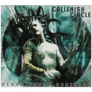 Callenish Circle - Flesh_Power_Dominion (CD, Album, Dig) - USED