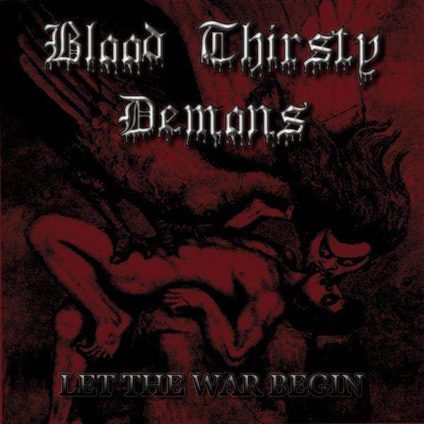 Blood Thirsty Demons - Let The War Begin (CD, Album, RE) - NEW