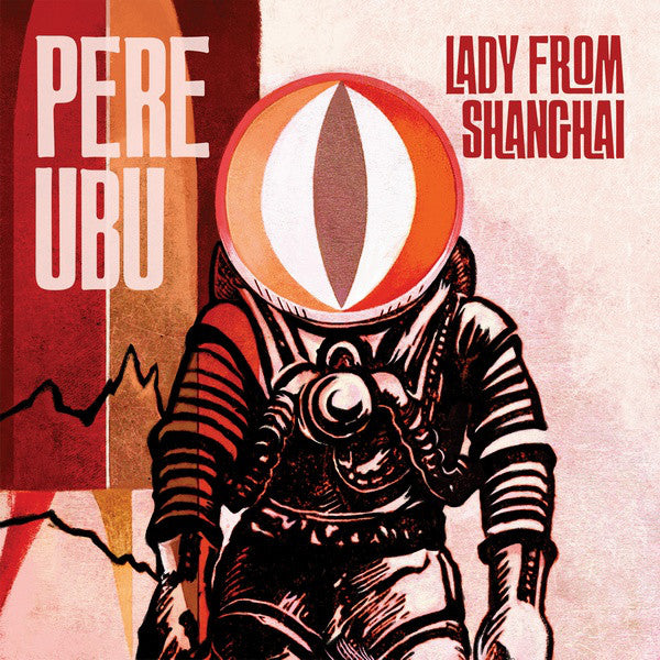 Pere Ubu - Lady From Shanghai (CD, Album) - NEW