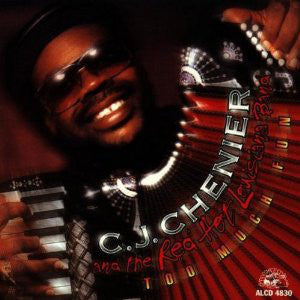 C.J. Chenier And The Red Hot Louisiana Band - Too Much Fun  (CD, Album) - USED