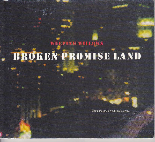 Weeping Willows - Broken Promise Land (CD, Single, Dig) - USED