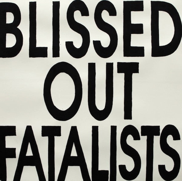 Blissed Out Fatalists - Blissed Out Fatalists (LP, Album, RE, RM) - NEW