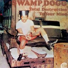 Swamp Dogg - Total Destruction To Your Mind (LP, Album, Ltd, RE, Gre) - NEW