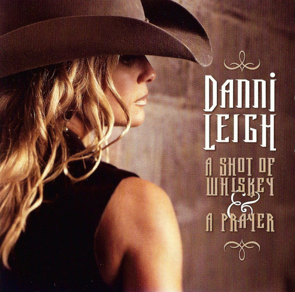 Danni Leigh - A Shot Of Whiskey & A Prayer (CD, Album) - USED
