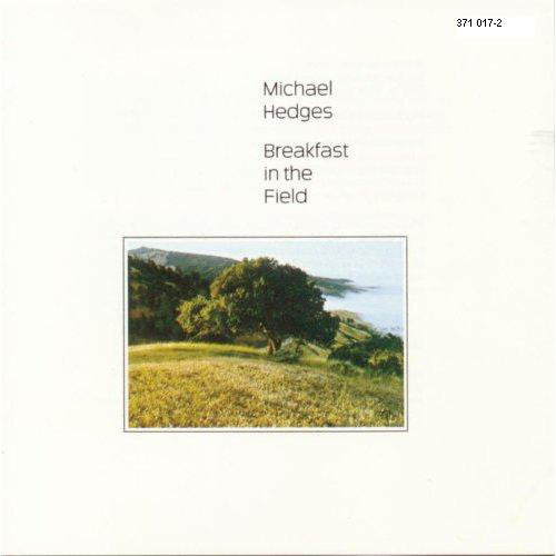 Michael Hedges - Breakfast In The Field (CD, Album) - USED