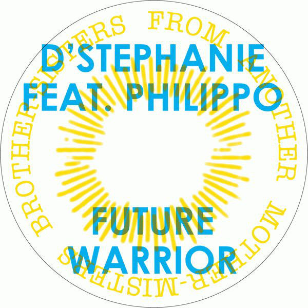 "D'Stephanie Feat. Philippo* - Future Warrior (12"") - USED"