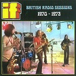 IF (6) - British Radio Sessions 1970 - 1972 (CD, Unofficial) - NEW