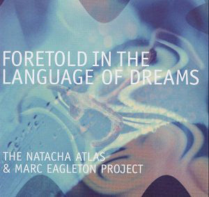 The Natacha Atlas & Marc Eagleton Project - Foretold In The Language Of Dreams (CD, Album) - USED