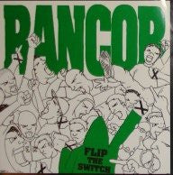 "Rancor (2) - Flip The Switch (7"", RP, gre) - USED"