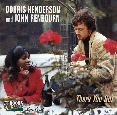 Dorris Henderson And John Renbourn - There You Go! (CD, Album, RE) - NEW
