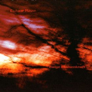 Colour Haze - Ewige Blumenkraft (CD, Album, RE, RM) - NEW