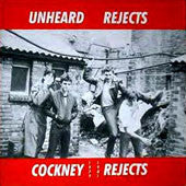 Cockney Rejects - Unheard Rejects (LP, Comp, RE, 180) - NEW