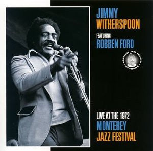 Jimmy Witherspoon Featuring Robben Ford - Live At The 1972 Monterey Jazz Festival (CD) - USED