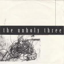 "The Unholy Three (2) - The Unholy Three (7"") - USED"