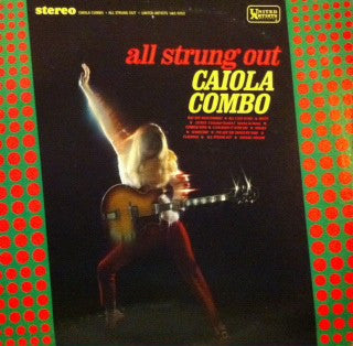 Caiola Combo - All Strung Out (LP, Album) - USED