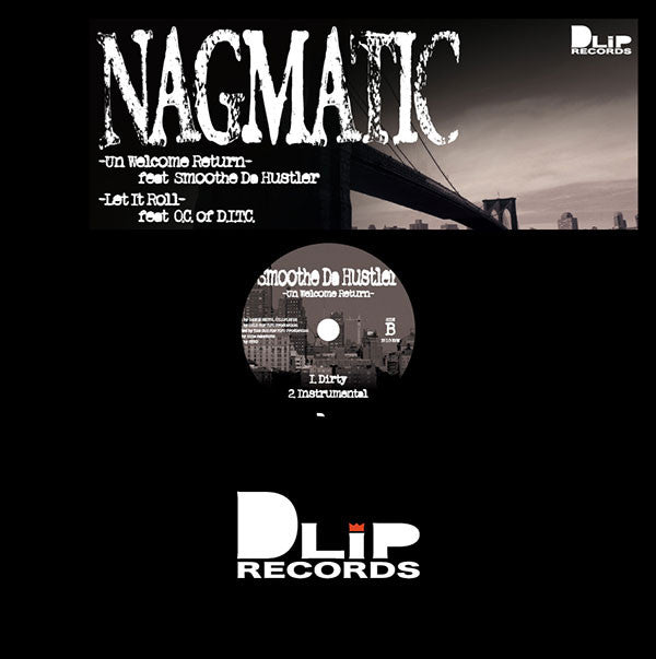 "Nagmatic For D.L.I.P.* feat. Smoothe Da Hustler, O.C. - Un Welcome To Return / Let It Roll (12"", Ltd) - NEW"