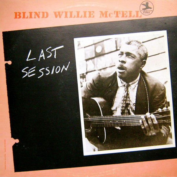Blind Willie McTell - Last Session (LP) - NEW