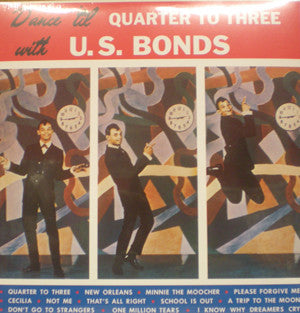 U.S. Bonds* - Dance 'Til Quarter To Three With U.S. Bonds (LP, Album, RE) - USED