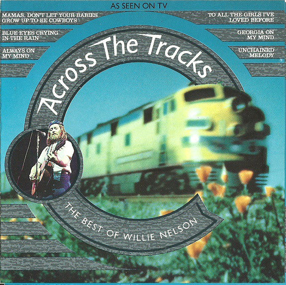 Willie Nelson - Across The Tracks - The Very Best Of Willie Nelson (CD, Comp) - USED