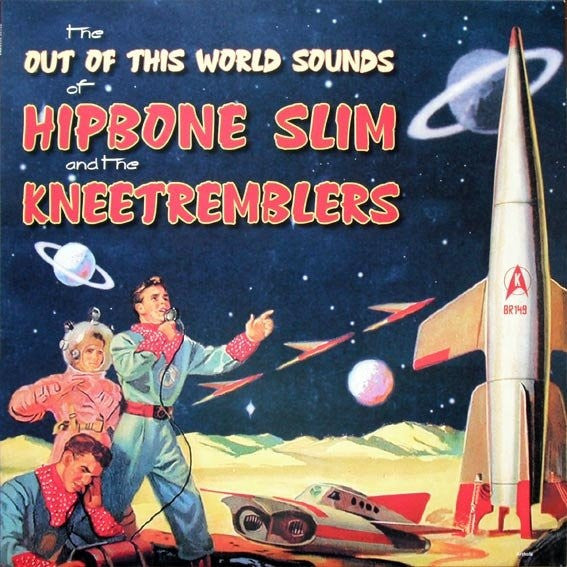 Hipbone Slim And The Knee Tremblers - The Out Of This World Sounds Of Hipbone Slim And The Knee Tremblers (LP, Album, Ltd) - NEW