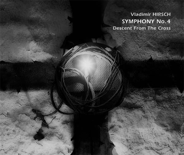 "Vladimír Hirsch - Symphony No.4 ""Descent From The Cross"" (CD, Album) - USED"