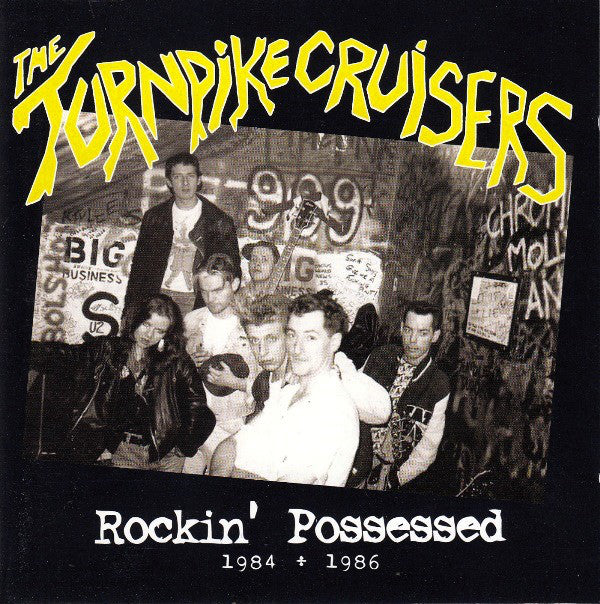 The Turnpike Cruisers* - Rockin' Possessed 1984 - 1986 (CD, Comp) - USED