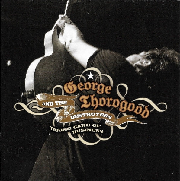 George Thorogood And The Destroyers* - Taking Care Of Business (2xCD, Album, RE + Comp) - USED