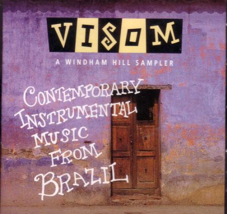 Various - Visom A Windham Hill Sampler: Contemporary Instrumental Music From Brazil (CD, Comp) - USED