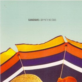 Canadians - A Sky With No Stars (CD, Album) - NEW