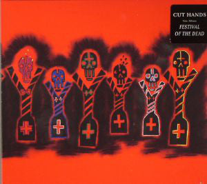 Cut Hands - Festival Of The Dead (CD, Album) - NEW