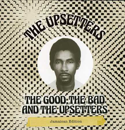 The Upsetters - The Good, The Bad And The Upsetters Jamaican Edition (LP, Album) - NEW