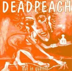 "Deadpeach - Due In Quattro (7"", Single, W/Lbl) - USED"