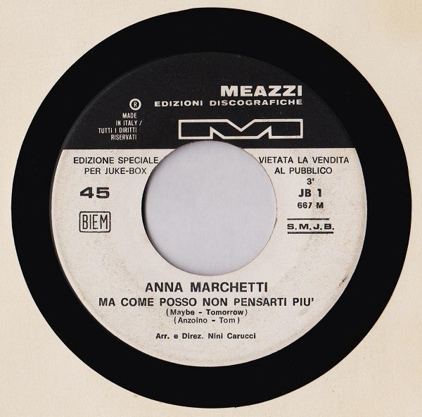 "Anna Marchetti / Christian (106) - Ma Come Posso Non Pensarti Più (Maybe - Tomorrow) / Oro E Argento (7"", Jukebox) - USED"