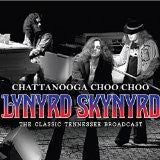 Lynyrd Skynyrd - Chattanooga Choo Choo - The Classic Tennessee Broadcast (CD, Unofficial) - USED