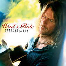 Grayson Capps - Wail & Ride (CD, Album) - NEW