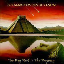 Strangers On A Train - The Key Part I:The Prophecy (CD, Album, RE, RM, Dig) - USED