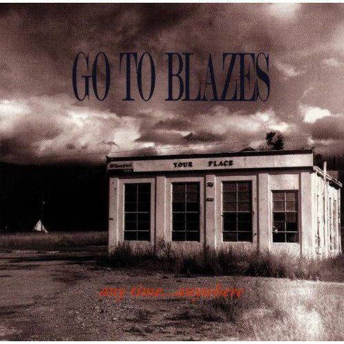 Go To Blazes - Any Time ... Anywhere (CD, Album) - USED