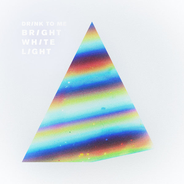 Drink To Me - Bright White Light (LP, Album, Ltd, Whi) - NEW