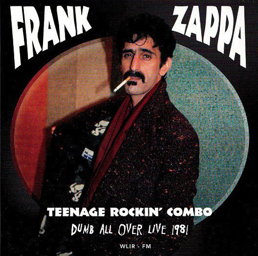 Frank Zappa - Dumb All Over Live 1981 (2xCD, RM, Unofficial) - NEW