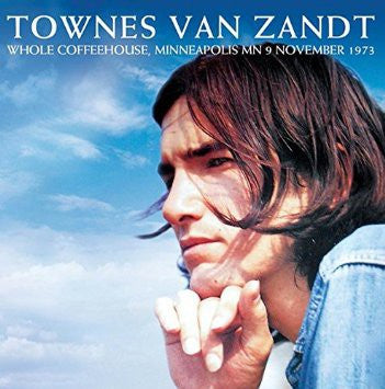 Townes Van Zandt - Whole Coffeehouse, Minneapolis MN 9 November 1973 (CD, Unofficial) - NEW