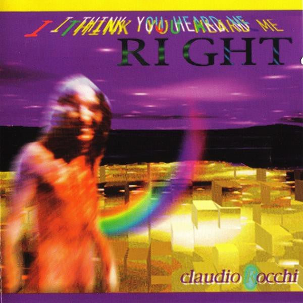Claudio Rocchi - I Think You Heard Me Right (CD, Album) - USED
