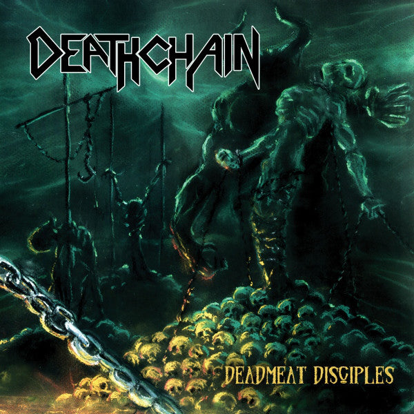 Deathchain - Deadmeat Disciples (CD, Album) - USED