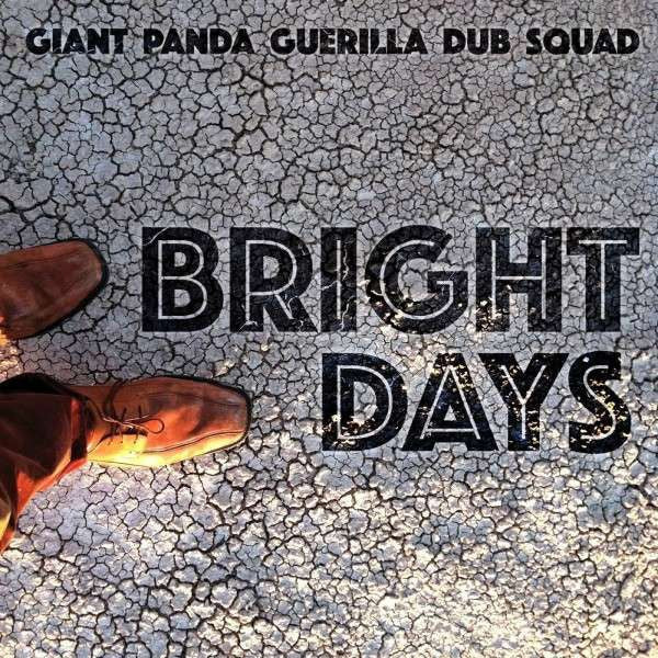 Giant Panda Guerilla Dub Squad - Bright Days (LP, Album) - NEW