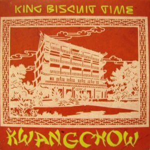 "King Biscuit Time - Kwangchow (7"", Single) - NEW"
