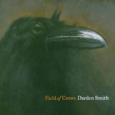 Darden Smith - Field Of Crows (CD, Album) - USED
