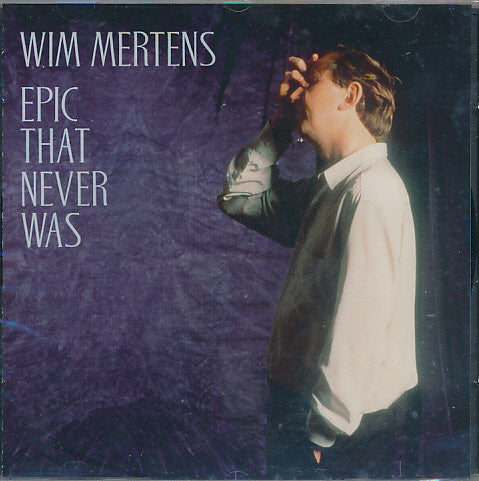 Wim Mertens - Epic That Never Was (CD, Album) - USED