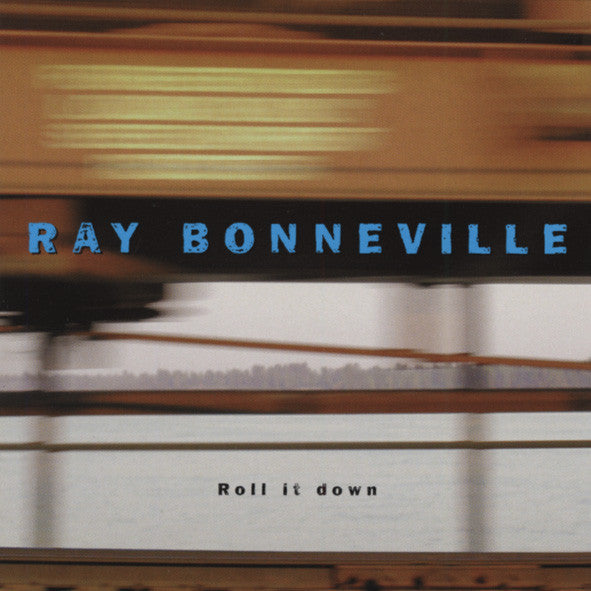Ray Bonneville - Roll It Down (CD, Album) - USED