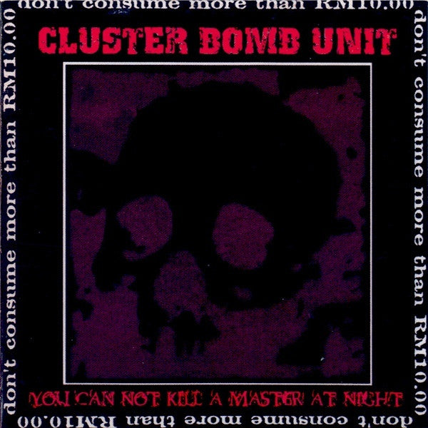 Cluster Bomb Unit - You Can Not Kill A Master At Night (CD, Comp, Ltd) - USED