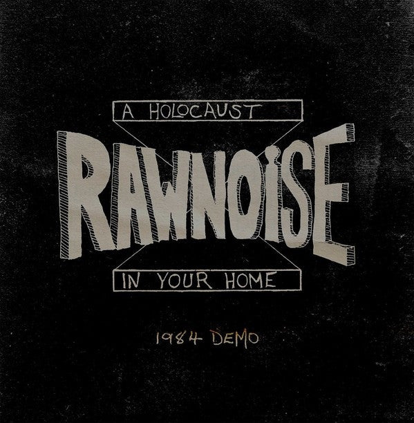"Raw Noise - A Holocaust In Your Home (1984 Demo) (12"", RE, RM, Fro) - USED"